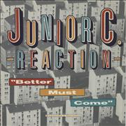 Click here for more info about 'Junior C. Reaction - Better Must Come'