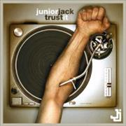Click here for more info about 'Junior Jack - Trust It'