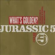 Click here for more info about 'Jurassic 5 - What's Golden?'
