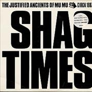 Click here for more info about 'Justified Ancients Of Mu Mu - Shag Times - Stickered Sleeve'