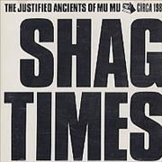 Click here for more info about 'Justified Ancients Of Mu Mu - Shag Times'