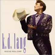 "K.D. Lang Our Day Will Come UK 7"" vinyl"