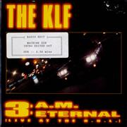 Click here for more info about 'KLF - 3 A.M. Eternal - Radio Edit'