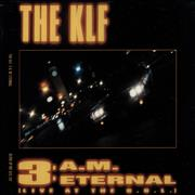 Click here for more info about 'KLF - 3am Eternal'