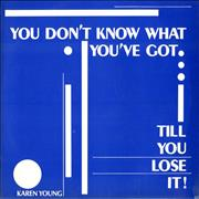 Click here for more info about 'Karen Young (US) - You Don't Know What You've Go (Till You Lose It)'