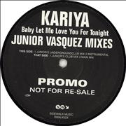 Click here for more info about 'Kariya - Baby Let Me Love You For Tonight Junior Vasquez Mixes'