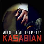 Kasabian Where Did All The Love Go? UK CD single