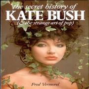 Click here for more info about 'Kate Bush - The Secret History Of Kate Bush (& The Strange Art Of Pop)'