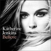 Click here for more info about 'Katherine Jenkins - Believe'