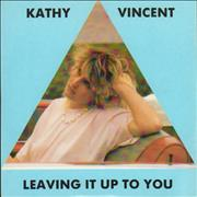 Click here for more info about 'Kathy Vincent - Leaving It Up To You'