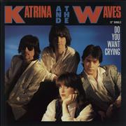 Click here for more info about 'Katrina & The Waves - Do You Want Crying'