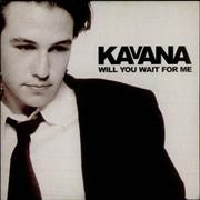 Click here for more info about 'Kavana - Will You Wait For Me'