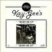 Click here for more info about 'Kay-Gee's - Burn Me Up'
