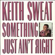 Click here for more info about 'Keith Sweat - Something Just Ain't Right'