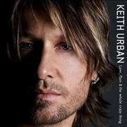 Click here for more info about 'Keith Urban - Love, Pain & The Whole Crazy Thing'