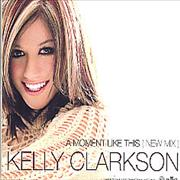 Click here for more info about 'Kelly Clarkson - A Moment Like This (New Mix)'