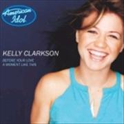 Click here for more info about 'Kelly Clarkson - Before Your Love'