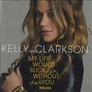 Click here for more info about 'Kelly Clarkson - My Life Would Suck Without You - Remixes'