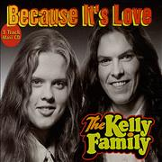 Click here for more info about 'Kelly Family - Because It's Love'