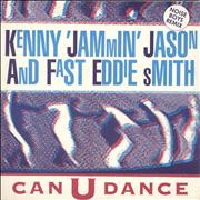 Click here for more info about 'Kenny 'Jammin' Jason & Fast Eddie Smith - Can U Dance (Noise Boys Remix)'