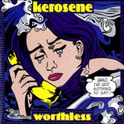 Click here for more info about 'Kerosene - Worthless'