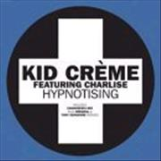 Click here for more info about 'Kid Creme - Hypnotising'