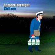 Click here for more info about 'Kid Loco - Another Late Night'