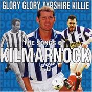 Click here for more info about 'Kilmarnock FC - Glory Glory Ayrshire Killie'