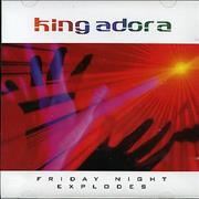 Click here for more info about 'King Adora - Friday Night Explodes - Internet Only'
