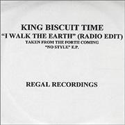 Click here for more info about 'King Biscuit Time - I Walk The Earth'