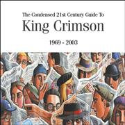 King Crimson The Condensed 21st Century Guide King Crimson 1969 - 2003 UK 2-CD album set