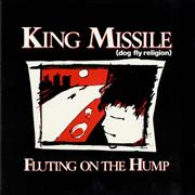 Click here for more info about 'King Missile - Fluting On The Hump'