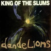Click here for more info about 'King Of The Slums - Dandelions'