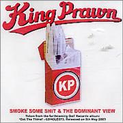 Click here for more info about 'King Prawn - Smoke Some Shit'