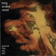 Click here for more info about 'King Snake Roost - Ground Into The Dirt'