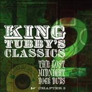 Click here for more info about 'King Tubby - King Tubby's Classic Chapters 2: The Lost Midnight Dubs'