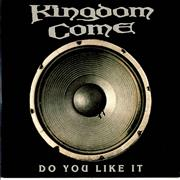 Click here for more info about 'Kingdom Come - Do You Like It'