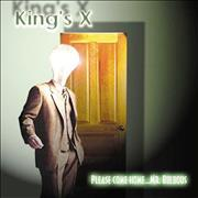 Click here for more info about 'King's X - Please Come Home... Mr. Bulbous'