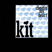 Click here for more info about 'Kit - Cheatin' My Heart'