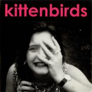 Click here for more info about 'Kittenbirds - Honey, You're Sick'