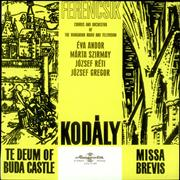 Click here for more info about 'Kodaly - Te Deum of Buda Castle / Missa Brevis'