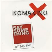 Click here for more info about 'Komakino - Say Something'