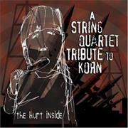 Click here for more info about 'Korn - A String Quartet Tribute To Korn - The Hurt Inside'