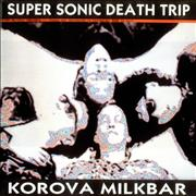 Click here for more info about 'Korova Milk Bar - Super Sonic Death Trip'