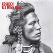 Click here for more info about 'Kosheen - All In My Head'