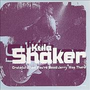 Click here for more info about 'Kula Shaker - Grateful When You're Dead - Reissue'