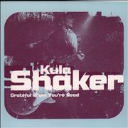 Click here for more info about 'Kula Shaker - Grateful When You're Dead'