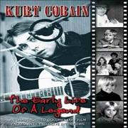 Click here for more info about 'Kurt Cobain - The Early Life Of A Legend'