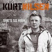 Click here for more info about 'Kurt Nilsen - She's So High'