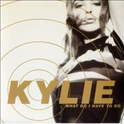Click here for more info about 'Kylie Minogue - What Do I Have To Do'